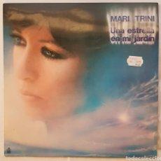 Discos de vinilo: DISCO VINILO LP-MARI TRINI-UNA ESTRELLA EN MI JARDIN -1982-CON LETRAS. Lote 150264942