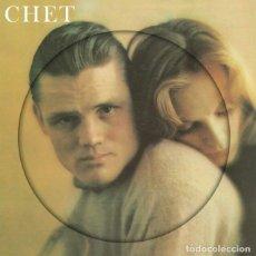 Discos de vinilo: CHET BAKER * LP VINILO PICTURE DISC * CHET * FOTODISCO NUEVO * RARE. Lote 150297926