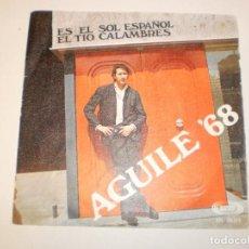 Discos de vinilo: SINGLE LUIS AGUILÉ. ES EL SOL ESPAÑOL. EL TÍO CALAMBRES. SONO PLAY 1968 SPAIN (PROBADO Y BIEN). Lote 150309382
