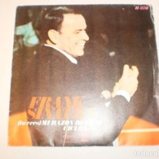 Discos de vinilo: SINGLE FRANK SINATRA. (TÚ ERES) MI RAZÓN DE VIVIR. CICLOS. HISPAVOX 1968 SPAIN (PROBADO Y BIEN). Lote 150316090