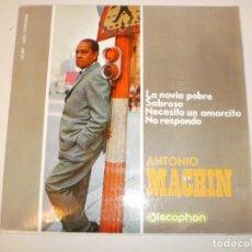 Discos de vinilo: ANTONIO MACHÍN. LA NOVIA POBRE. SABROSO. NECESITO UN AMORCITO. NO RESPONDO. DISCOPHON1965 SPAIN. Lote 150342750
