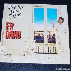Discos de vinilo: F.R DAVID --PICK UP THE PHONE & SOMEONE TO LOWE /. Lote 150484582