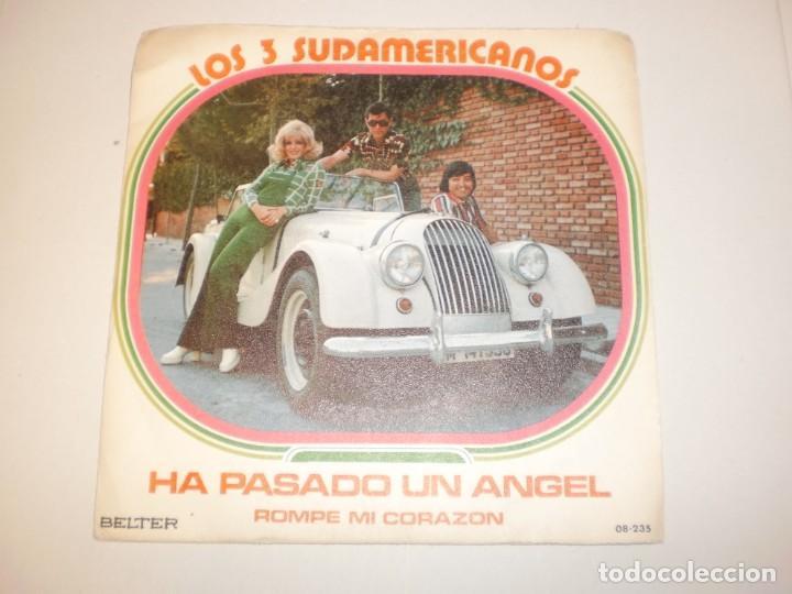 SINGLE LOS 3 SUDAMERICANOS. HA PASADO UN ÁNGEL. ROMPE MI CORAZÓN. BELTER 1973 SPAIN (PROBADO Y BIEN) (Música - Discos - Singles Vinilo - Grupos y Solistas de latinoamérica)