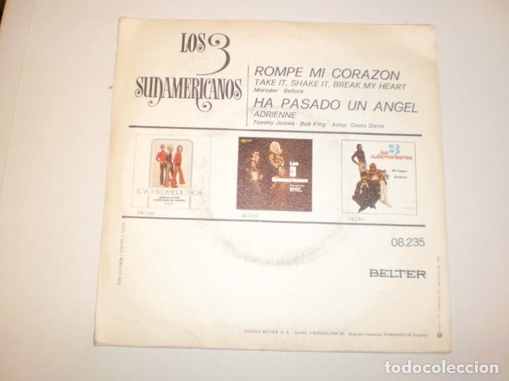 Discos de vinilo: single los 3 sudamericanos. ha pasado un ángel. rompe mi corazón. belter 1973 spain (probado y bien) - Foto 2 - 150489274