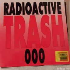 Discos de vinilo: RADIOACTIVE TRASH 000, ELECTRONICTECHNO HOUSE. Lote 150489870