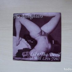 Discos de vinilo: THE ALLNIGHTERS– LIKE THE DEVIL (I WILL LOVE YOU) + 2 - MARRIOTT RECORDS 1995. Lote 150513542