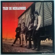 Discos de vinilo: LA FRONTERA. TREN DE MEDIANOCHE. POLYDOR , SPAIN 1987 LP + ENCARTE. Lote 150559658
