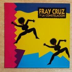 Discos de vinilo: FRAY CRUZ Y LA CONSTELACIÓN - 1990 - LP VINILO A ESTRENAR SIN USO RARO. Lote 150563714