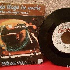 Discos de vinilo: ANTIGUO DISCO DE VINILO SINGLE CUANDO LLEGA LA NOCHE LITTLE BOB STORY WHEN THE NIGHT COMES MOVIPLAY. Lote 150567766