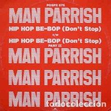 Discos de vinilo: MAN PARRISH - HIP HOP, BE BOP (DON'T STOP) (MAXI SINGLE) . Lote 150571514