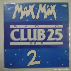 Discos de vinilo: RADIO CLUB 25 - MAX MIX 2 - LP 1988. Lote 210472873