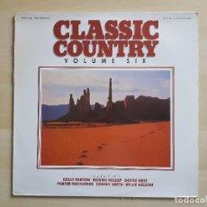 Discos de vinilo: CLASSIC COUNTRY - VOLUME SIX - LP - VINILO - KAZ MUSIC - 1989. Lote 150577894