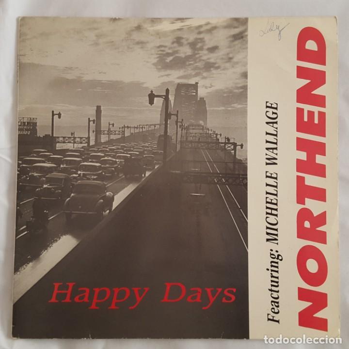 MAXI / NORTHEND FEATURING MICHELLE WALLAGE / HAPPY DAYS / GRIND B-20.1186 (Música - Discos de Vinilo - Maxi Singles - Pop - Rock - New Wave Internacional de los 80)