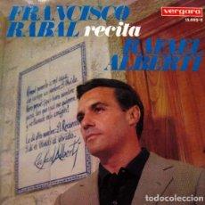 Discos de vinilo: SINGLE FRANCISCO RABAL RECITA RAFAEL ALBERTI, DE 1967. Lote 150602458