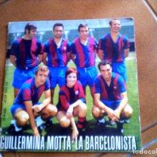 Discos de vinilo: DISCO DE GUILLERMINA MOTA ,TEMAS YO SOC BARCELONISTA Y CAP AL FUTBOL. Lote 150609710