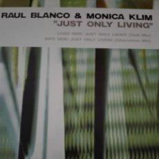 Discos de vinilo: RAUL BLANCO & MONICA KLIM JUST ONLY LIVING. Lote 150633970