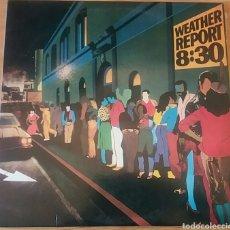 Discos de vinilo: WEATHER REPORT. 8:30. DOBLE LP. CBS. EUROPE, 1979. Lote 150656069