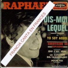 Discos de vinilo: RAPHAEL DIS- MOI LEQUEL VESION DE YO SOY AQUEL EN FRANCES ( FRANCIA ). Lote 150723574