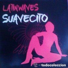 Discos de vinilo: LATIN WAVES, SUAVECITO, MAXI-SINGLE SPAIN 2005. Lote 150755810