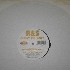Discos de vinilo: R&S SHOW ME BABY RHYTHM MASTER REMIX . Lote 150778006