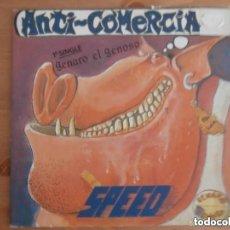 Discos de vinilo: SPEED - ANTI COMERCIAL - GENARO EL GENOSO (SG) 1988. Lote 150779434