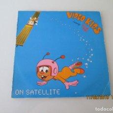 Discos de vinilo: VIDEO KIDS – ON SATELLITE. Lote 150790098