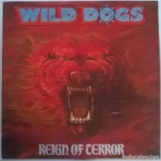 Discos de vinilo: WILD DOGS. REIGN OF TERROR. MUSIC FOR NATIONS, UK 1987 LP ORIGINAL. Lote 150809110