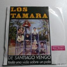Discos de vinilo: LOS TAMARA (SINGLE 1974) DE SANTIAGO VENGO - TODA UNA VIDA SOBRE UN PALO - DISCO PROMOCION STARLUX. Lote 150823578