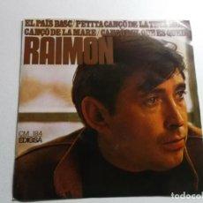 Discos de vinilo: RAIMON. CANÇÓ DE LA MARE, CANÇÓ DE LA TEVA MORT, CANÇÓ DEL QUE ES QUEDA, EL PAÍS BASC. Lote 150824322