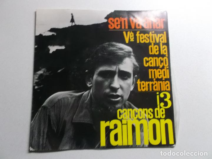 DISCO DE VINILO - RAIMON - SE´N VA ANAR - FESTIVAL DE LA CANÇO MEDITERRANIA - 1963 (Música - Discos de Vinilo - EPs - Cantautores Españoles)