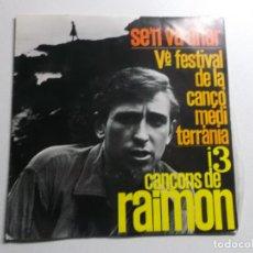 Discos de vinilo: DISCO DE VINILO - RAIMON - SE´N VA ANAR - FESTIVAL DE LA CANÇO MEDITERRANIA - 1963. Lote 150824750