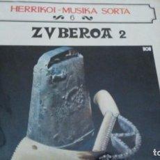 Discos de vinilo: HERRI MUSIKA SORTA 6 ZUBEROA 2 LP VINILO . Lote 150825146