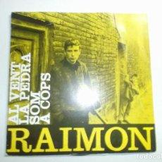 Discos de vinilo: RAIMON. AL VENT. LA PEDRA. SOM. A COPS. EDIGSA. 1963. CON LETRAS Y PUBLICIDAD EDIGSA. Lote 150826206