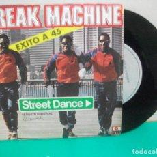 Discos de vinilo: BREAK MACHINE – STREET DANCE - ARIOLA 1984 SINGLE PEPETO. Lote 150925378