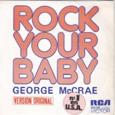 Discos de vinilo: GEORGE MCCRAE,ROCK YOUR BABY DEL 74. Lote 150926478