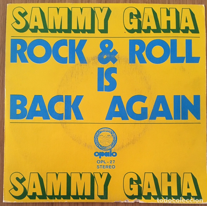 SAMMY GAHA ROCK AND ROLL IS BACK AGAIN SINGLE OPALO ESPAÑA 1973 (Música - Discos - Singles Vinilo - Pop - Rock - Extranjero de los 70)