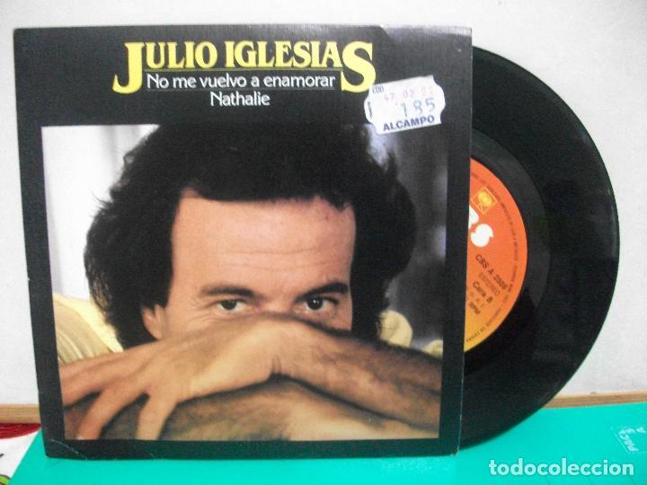 JULIO IGLESIAS - NO ME VUELVO A ENAMORAR + NATHALIE SINGLE SPAIN 1982 (Música - Discos - Singles Vinilo - Solistas Españoles de los 70 a la actualidad)