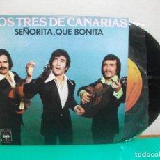 Discos de vinilo: LOS TRES DE CANARIAS SEÑORITA , QUE BONITA SINGLE CBS 1976. Lote 150929674