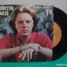 Discos de vinilo: UMBERTO TOZZI - TÚ / PERDIENDO A ANA - SINGLE DEL SELLO EPIC 1978 PEPETO. Lote 150934654