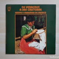 Discos de vinilo: DE VERACRUZ A SAN CRISTOBAL - HARPA Y MARIMBA DE MÉXICO - LP - VINILO - ARION - 1974. Lote 150951254