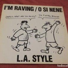 Discos de vinilo: MAXI-SINGLE: L.A. STYLE · I'M RAVING / O SI NENE / L.A. STYLE THEME - BOUNCE RECORDS, 1992 -. Lote 150959746