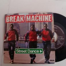 Discos de vinilo: BREAK MACHINE-SINGLE STREET DANCE. Lote 150985126