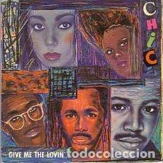 Discos de vinilo: CHIC - GIVE ME THE LOVIN' (12, MAXI) LABEL:WEA RECORDS, S.A., ATLANTIC CAT#: MS 78 6965-0, 78 6965. Lote 150986126