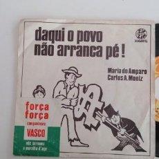 Discos de vinilo: CARLOS MONIZ Y MARIA DO AMPARO-SINGLE DAQUI O POVO NAO ARRANCA PE. Lote 150989386