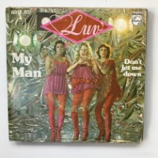Discos de vinilo: LUV - MY MAN - SINGLE PHILIPS HOLANDA 1977. Lote 151004978