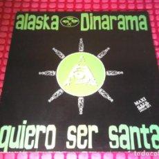 Discos de vinilo: ALASKA Y DINARAMA QUIERO SER SANTA 1989 MAXI . Lote 151006202