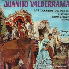 Discos de vinilo: JUANITO VALDERRAMA - EP - LAS CARRETAS DEL ROCIO + 3 - DISCOPHON - 1962. Lote 151010222