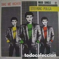 Discos de vinilo: STEFANO PULGA – TAKE ME HIGHER - MAXI-SINGLE SPAIN 1984. Lote 151015002