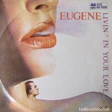 Discos de vinilo: EUGENE - LIVIN' IN YOUR LOVE - MAXI-SINGLE MAX MUSIC SPAIN 1986. Lote 151016690