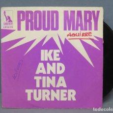 Discos de vinilo: SINGLE. IKE & TINA TURNER. PROUD MARY . Lote 151017490